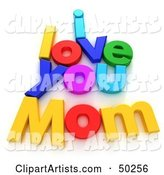 Colorful Letters Spelling I LOVE YOU MOM