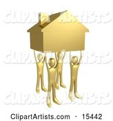 Four Gold People Holding up a Home, Symbolizing Teamwork, Strong Foundation, Support, and Strong Relationships